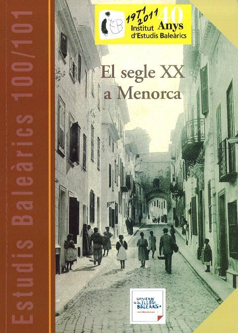 Estudis Baleàrics, núm. 100/101. El segle XX a Menorca