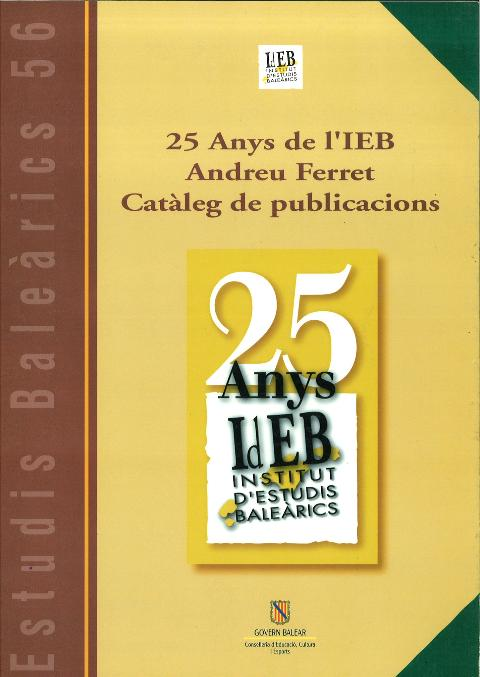Estudis Baleàrics, núm. 56. 25 anys de l'IEB. Andreu Ferret. Catàleg de publicacions