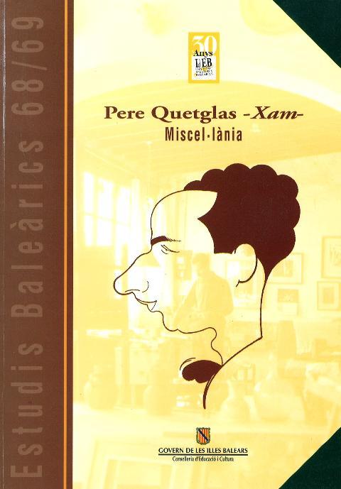 Estudis Baleàrics, núm. 68/69. Pere Quetglas, Xam. Miscel·lània