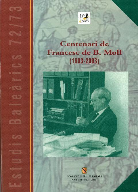 Estudis Baleàrics, núm. 72/73. Centenari de Francesc de B. Moll (1903-2003)
