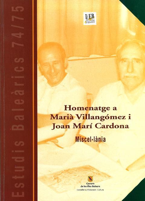 Estudis Baleàrics, núm. 74/75. Homenatge a Marià Villangómez i Joan Marí Cardona. Miscel·lània