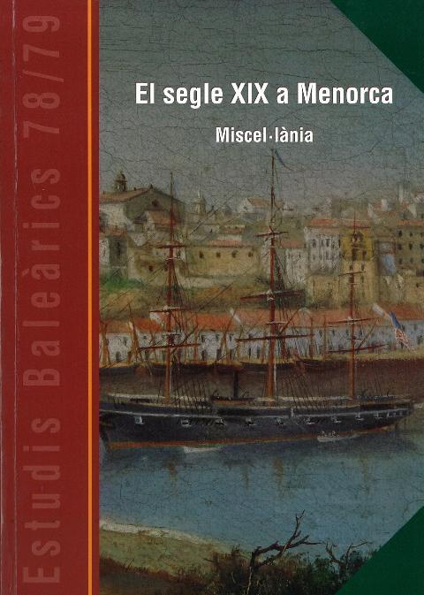 Estudis Baleàrics, núm. 78/79. El segle XIX a Menorca. Miscel·lània