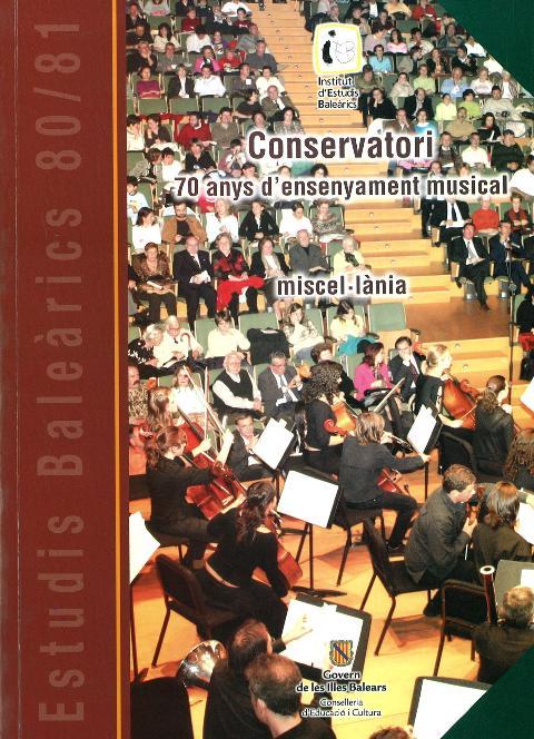 Estudis Baleàrics, núm. 80/81. El Conservatori. 70 anys d'ensenyament musical. Miscel·lània