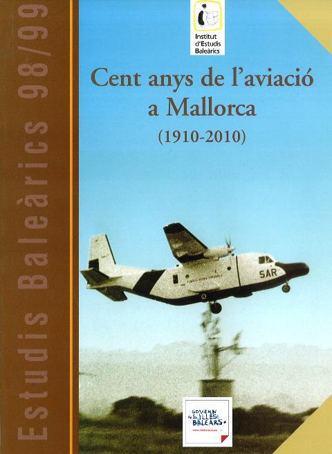 Estudis Baleàrics, núm. 98/99. Cent anys d'aviació a Mallorca (1910-2010)