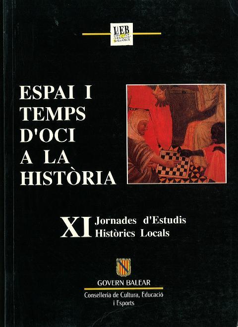 Espai i temps d'oci a la Història (XI Jornades d'Estudis HIstòrics Locals (Palma, del 14 al 17 de desembre de 1992))
