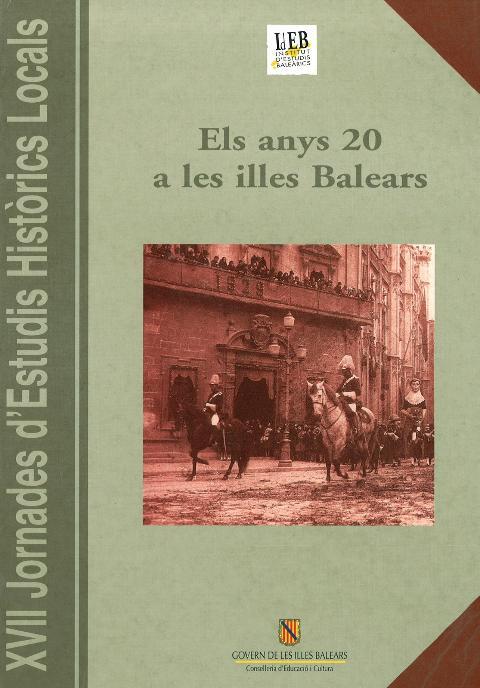 Els anys 20 a les Illes Balears (XVII Jornades d'Estudis Històrics Locals (9 a l'11 de desembre 1998))