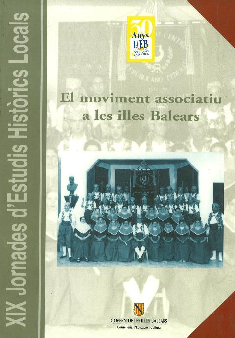 El moviment associatiu a les Illes Balears. Des del final del segle XIX fins a l'actualitat (XIX Jornades d'Estudis Històrics Locals (Palma, 13 al 16 de desembre de 2000))