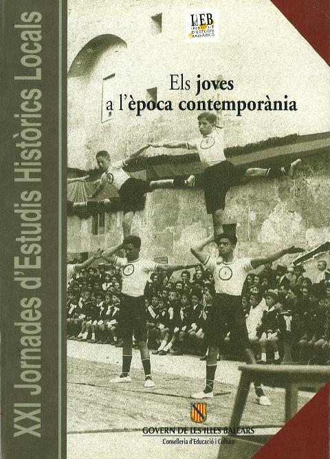 Els joves a l'època contemporània (XXI Jornades d'Estudis Històrics Locals (Palma, 27-29 novembre 2003))