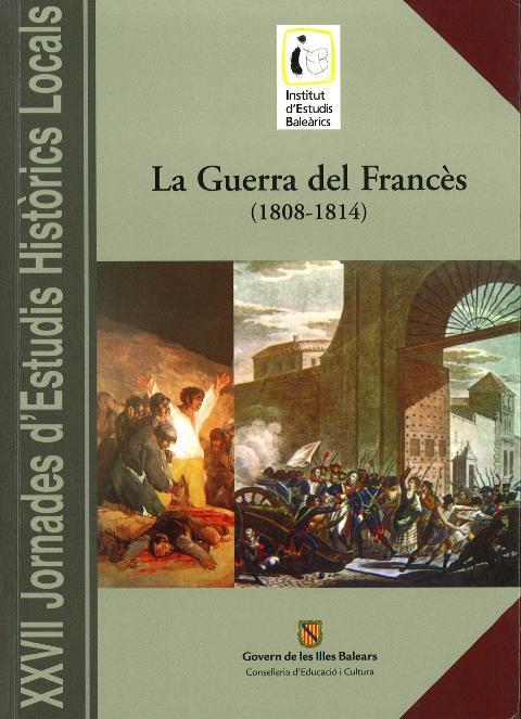 La Guerra del Francès (1808-1814) (XXVII Jornades d'Estudis Històrics Locals (Palma, del 18 al 21 de novembre de 2008))