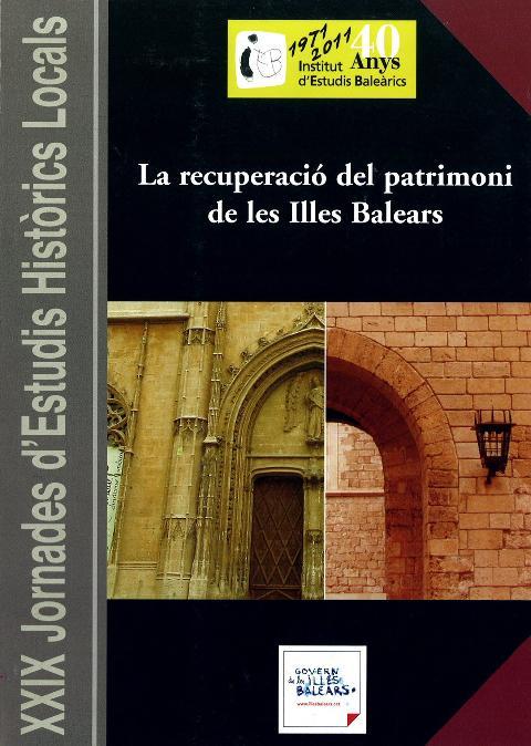 La recuperació de patrimoni a les Illes Balears (XXIX Jornades d'Estudis Històrics Locals)